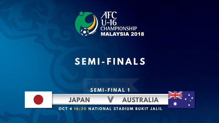 Semifinal AFC U16 2018 Jepang vs Australia Live di Fox Sport. Kick Off Jam 15.30 WIB