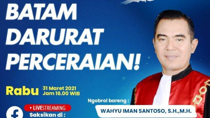 NGOBROL Bareng Ketua PN Batam Wahyu Iman Santoso, Batam Darurat Perceraian!