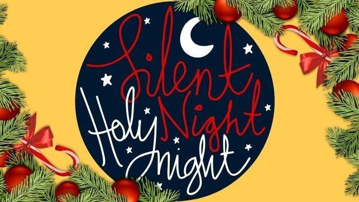 NATAL 2020 -  Sejarah Lagu Natal Silent Night, Kini Dinyanyikan Umat Kristen di Seluruh Dunia