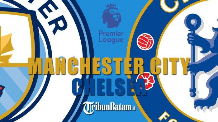 Jadwal Liga Inggris Pekan 35 Manchester City vs Chelsea, Pemanasan Jelang Liga Champions