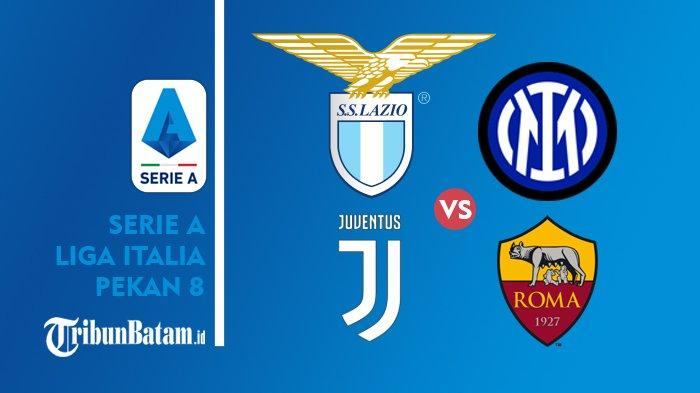 Jadwal Liga Italia Pekan 8 Sabtu: Lazio vsInter Milan, Minggu: Juventus vs AS Roma