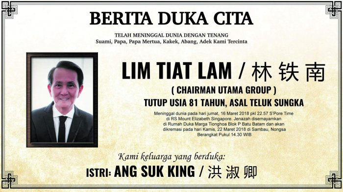 TELAH MENINGGAL DUNIA DENGAN TENANG LIM TIAT LAM - CHAIRMAN UTAMA GROUP