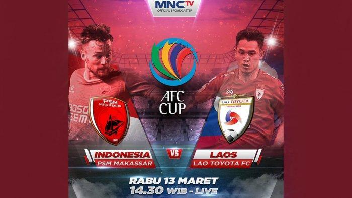 SEDANG BERLANGSUNG Live Streaming PSM Makassar vs Lao Toyota di MNC TV, Bisa Menang Juku Eja?