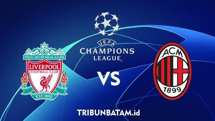 Siaran Langsung Liverpool vs AC Milan Liga Champions, Kick Off 02.00 WIB via TV Online