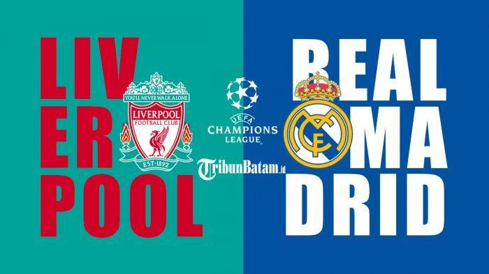 Jadwal Liga Champions Malam Ini Liverpool vs Real Madrid Live SCTV Pukul 02.00 WIB