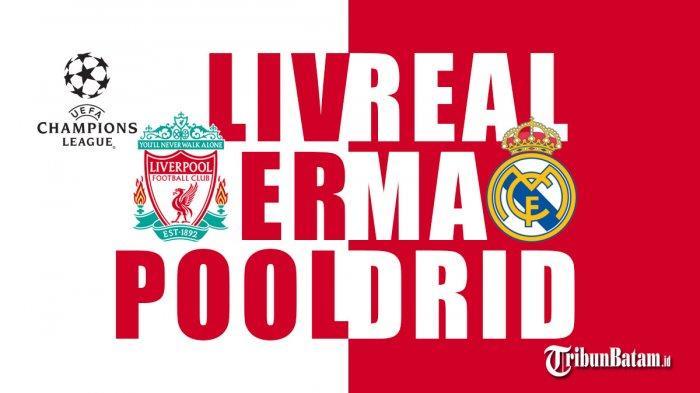Liverpool vs Real Madrid Live SCTV Kic Off 02.00 WIB, Jurgen Klopp: Peluang Masih Ada, Tapi Sulit