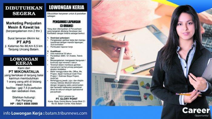 LOKER BATAM HARI INI - Dibutuhkan Pengawas Lapangan hingga Marketing, Cek Info Loker Hari Ini