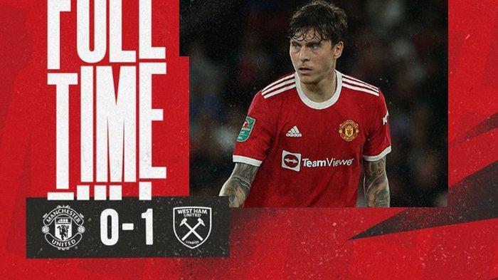 Hasil Manchester United vs West Ham, Ronaldo Tidak Main, MU Tersingkir dari Carabao Cup