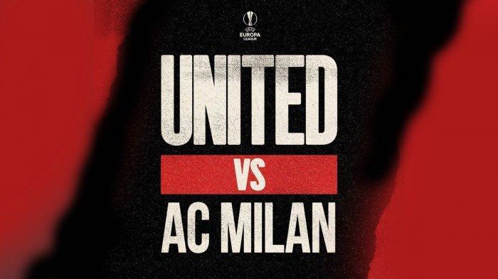 Manchester United vs AC Milan Kamis 11 Maret 2021 malam atau Jumat (12/3/2021) dinihari pukul 00.55 WIB