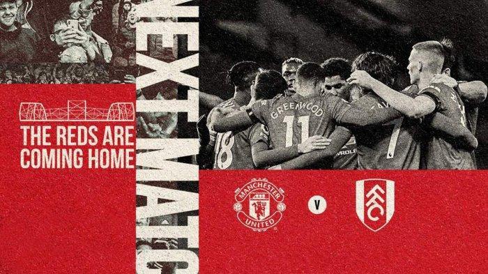 Live Streaming Man United vs Fulham Malam Ini, Pukul 00.00 WIB, Langsung di Old Trafford