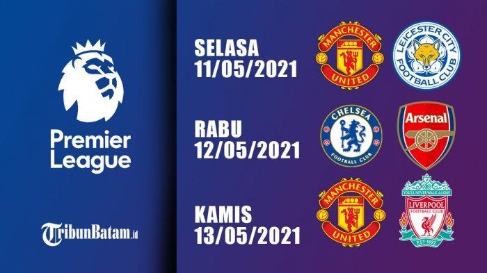 Jadwal Liga Inggris Selasa: MU vs Leicester City, Rabu: Chelsea vs Arsenal, Kamis: MU vs Liverpool