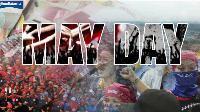 DAFTAR Kegiatan Peringatan Hari Buruh Alias May Day di Batam, Bagi Sembako hingga Takjil