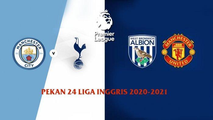 Jadwal Liga Inggris Pekan 24, West Brom vs Manchester United, Man City vs Tottenham