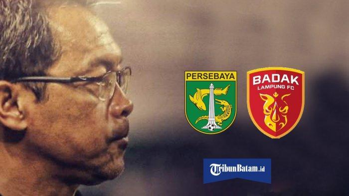 Jadwal Persebaya vs Badak Lampung Dimajukan, Aji Santoso Protes: Alasannya Nggak Jelas