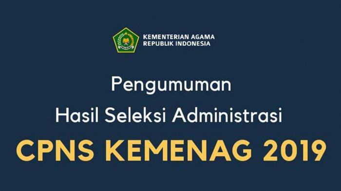 CPNS Kemenag - Link Pengumuman Hasil Seleksi Administrasi CPNS 2019 di Kemenag, Lihat di SINI
