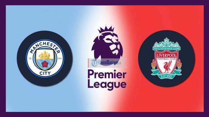 Jadwal Siaran Langsung Liga Inggris Mnc Tv Bein Sport Minggu 21 00 Wib City Atau Liverpool Juara Tribun Batam