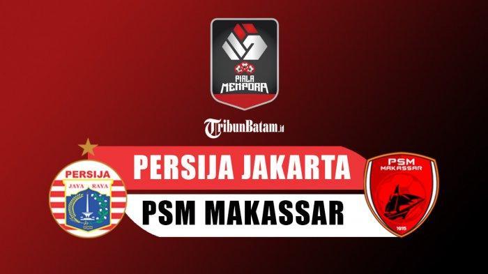 Tonton Live Streaming Persija Jakarta vs PSM Makassar, Piala Menpora 2021 Malam Ini