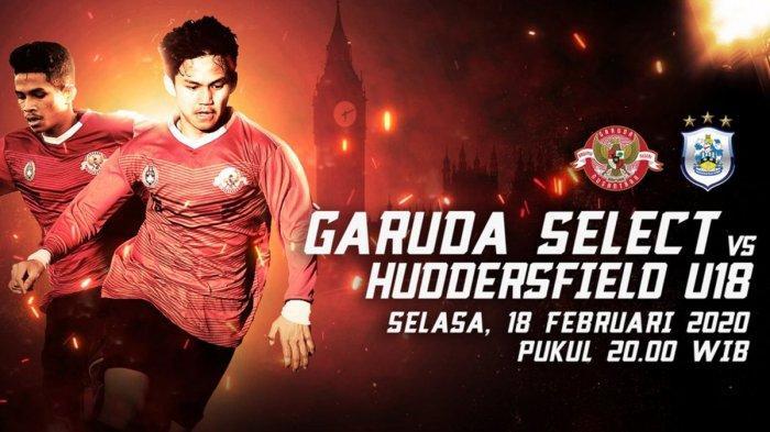 Jadwal dan Link Live Streaming Garuda Select vs Huddersfield U18, Selasa (18/2) Malam Ini