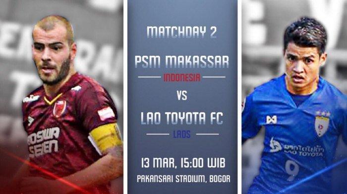 AFC CUP 2019 - Siaran Langsung MNC TV, PSM Makassar vs Lao Toyota Rabu (13/2) Jam 15.30 WIB,
