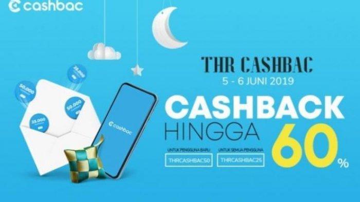 Sambut Idul Fitri 2019, Ada Promo THR dari Cashbac