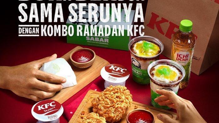 KFC Menu Kombo Ramadhan, Satu Paket Mulai dari Rp34.545 Tambah Rp13 Ribu Dapat Krusher Cendol