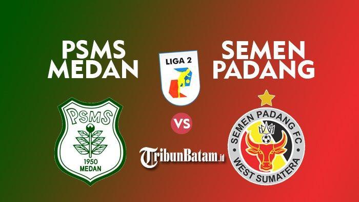 Jadwal Liga 2 Hari ini PSMS Medan vs Semen Padang, Besok PSPS Riau vs Sriwijaya FC