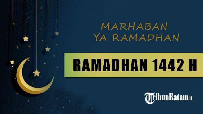 Ucapan Sambut Ramadhan 2021 Ada Kata Mutiara Dan Pantun Cocok Dibagikan Ke Grup Keluarga Tribun Batam