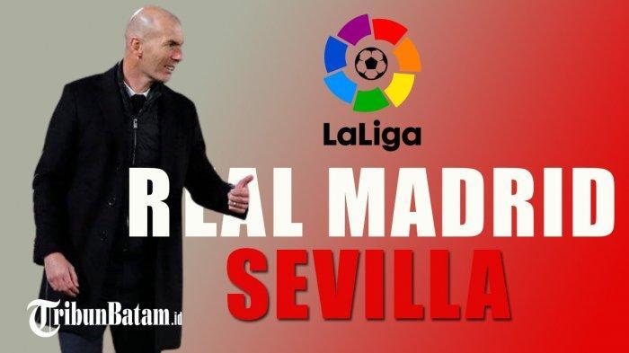 Real Madrid vs Sevilla Kick Off 02.00 WIB, Zidane: Kami Tahu Apa yang Harus Dilakukan untuk Menang