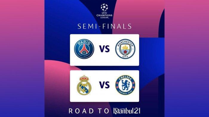 Jadwal Semifinal Liga Champions, Real Madrid vs Chelsea, PSG vs Manchester City