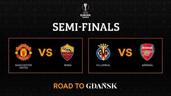 Semifinal Liga Europa Kick Off 02.00 WIB Manchester United vs AS Roma, Villarreal vs Arsenal