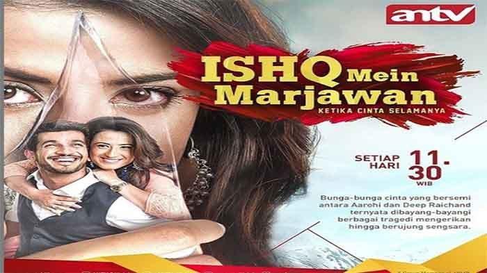 Sedang Berlangsung, Live Streaming Ishq Mein Marjawan ANTV Hari Ini Minggu (18/8)