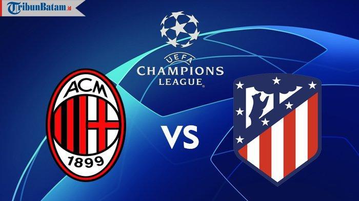 Siaran Langsung AC Milan vs Atletico Madrid Liga Champions, Kick Off 02.00 WIB via TV Online