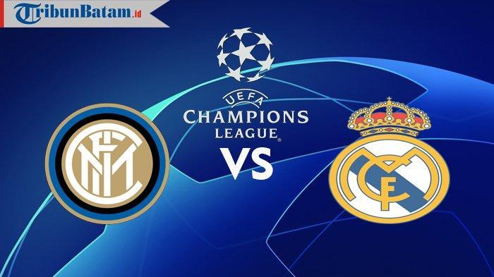 Siaran Langsung Inter Milan vs Real Madrid di Liga Champions, Kick Off 02.00 WIB TV Online