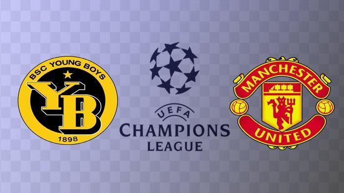 Siaran Langsung Young Boys vs Manchester United Liga Champions, Pukul 23.45 WIB TV Online
