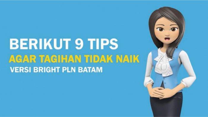 bright PLN Batam Beber 9 Tips Mengurangi Tagihan Listrik Saat Berada di Rumah