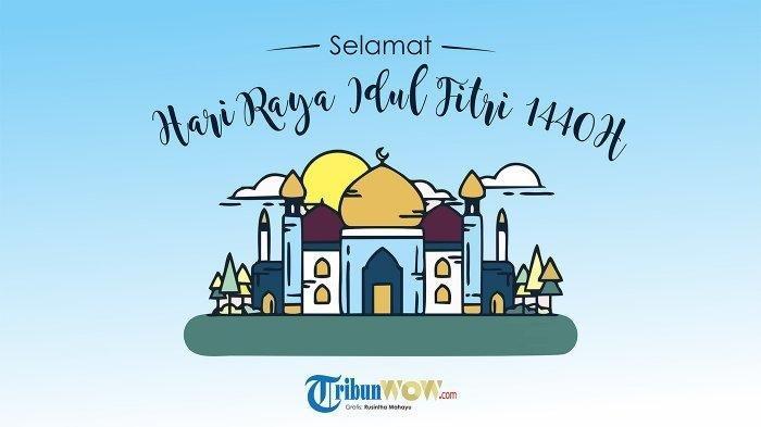 Kumpulan Kata-kata Mutiara Ucapan Selamat Idul Fitri 1440 H/2019 Bisa Dibagi Whatsapp, IG, Facebook