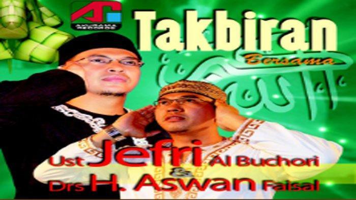 Download MP3 Gema Takbir, Asik Didengarkan di Rumah Saja, Ada Suara Ustaz Jefri Al Buchori / Uje