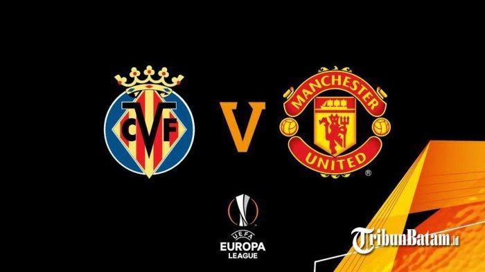 Final Liga Europa 2020-2021 Villarreal vs Manchester United, Kamis (26/5/2021) dinihari pukul 02.00 WIB
