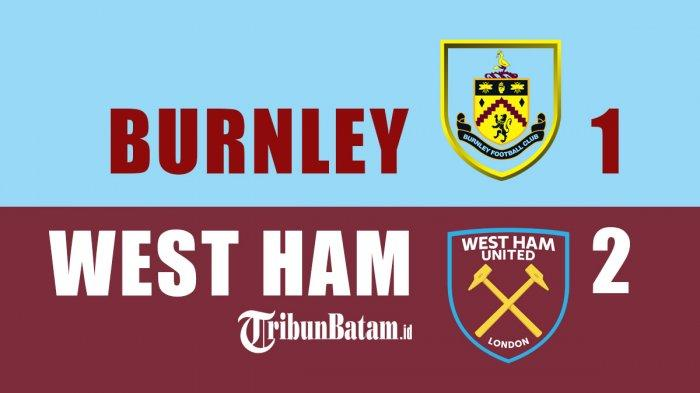 Hasil Burnley vs West Ham United - Michail Antonio Cetak 2 Gol, West Ham Menang, Geser Liverpool