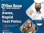 2112_covid-19_news-webilog-tribunbatamid-awas-rapid-test-palsu.jpg