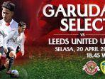 garuda-select-vs-leeds-united-u18-kick-off-pukul-1845-wib-live-mola-tv.jpg