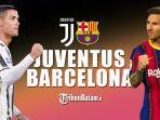 liga-champions-juventus-vs-barcelona-atau-cristiano-ronaldo-vs-lionel-messi.jpg
