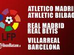 liga-spanyol-pekan-33-atletico-vs-bilbao-real-madrid-vs-real-betis-villarreal-vs-barcelona.jpg