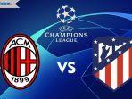siaran-langsung-ac-milan-vs-atletico-madrid-liga-champions.jpg