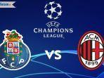 siaran-langsung-fc-porto-vs-ac-milan-liga-champions.jpg