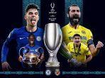 uefa-super-cup-2021-chelsea-vs-villarreal-kick-off-pukul-0200-wib-live-sctv.jpg