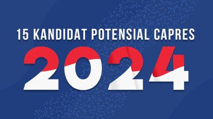 HASIL Survei : Nama-nama Kandidat Calon Presiden untuk Pemilihan Presiden 2024.