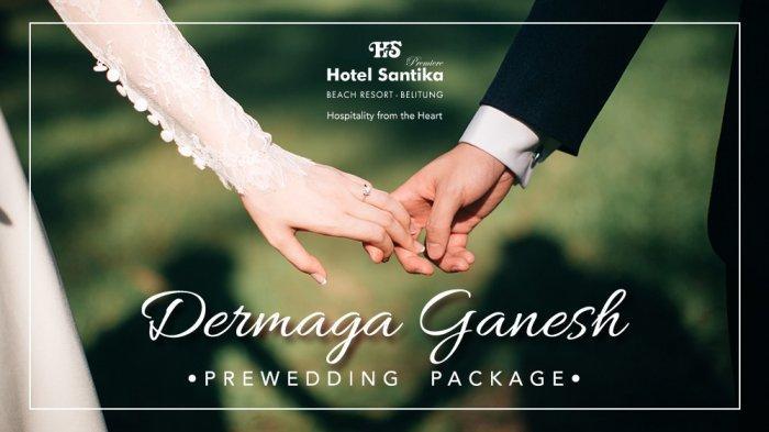 Foto Pre-wedding di Hotel Santika Premiere Belitung Aja Yuk, Cek Nih Paketnya!