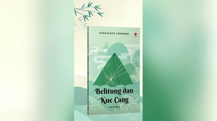 Novel Belitung dan Kue Cang karya Kurnianto Purnama alias Atet