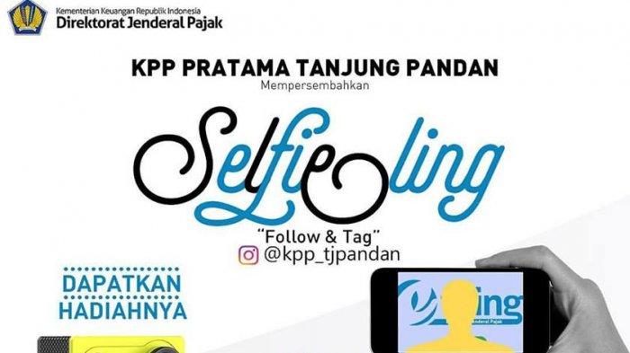 Hobi Selfie? Yuk Ikuti Kontes Selfieling KPP Pratama Tanjungpandan